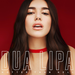 Dua Lipa Hotter Than Hell